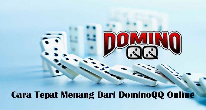 Cara Tepat Menang Dari DominoQQ Online