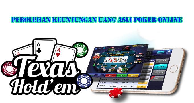 Perolehan Keuntungan Uang Asli Poker Online